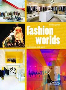 Дизайн интерьеров. Fashion worlds. Contemporary retail spaces. Мир моды: современные торговые пространства
