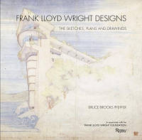Frank Lloyd Wright designs: the sketches, plans, and drawings. Фрэнк Ллойд Райт дизайн: эскизы, планы, чертеж