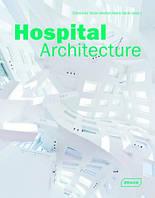 Hospital Architecture (2nd edition). Архитектура больниц (2-е издание).