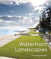 Waterfront landscapes. Ландшафтный дизайн набережных