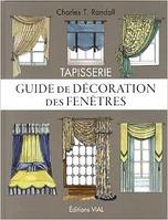 Tapisserie : Guide de décoration des fenêtres Charles T. Randall