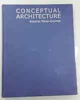 Conceptual Architecture. Roberto Perez-Guerras