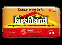 Клей для плитки Кirchland UniFix, 25кг