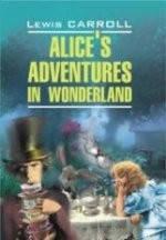 Алиса в Стране Чудес. Алиса в Зазеркалье/англ.