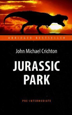 Крайтон М. Парк Юрского периода (Jurassic Park)