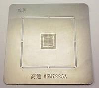 BGA Трафарет MSM7225A, MSM8225, MSM8625, MSM8225Q, MSM7227A, MSM7625A, MSM7627A