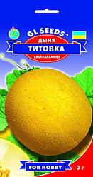 Семена Дыня Титовка  3г  For Hobby