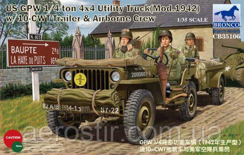 US GPW 1/4ton 4x4 Utility Truck [mod.1942] w/10cwt Trailer & Airborne Grew 1/35 BRONCO 35106