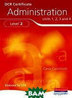 Carol Carysforth OCR Certificate in Administration Level 2 Student Book