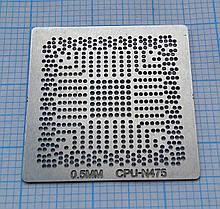 Трафарет BGA CPU-N475,  N475, Q4KT, SLBX5
