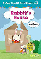 Oxford Phonics World 1 Reader: Rabbit's House