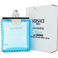 Мужской Тестер - Versace Man eau Fraiche (edt 100 ml) dc24b9a928c8b