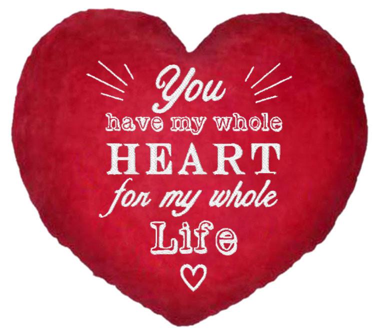 "ПОДУШКА-ВАЛЕНТИНКА У ФОРМІ СЕРЦЯ №18 """"You have my whole heart, for my whole life"""