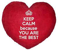 """ПОДУШКА-ВАЛЕНТИНКА В ФОРМЕ СЕРДЦА №22 """"Keep calm because you are the best! """""""