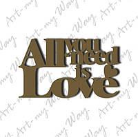 Объемная надпись All you need is Love
