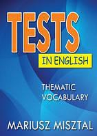Миштал Мариуш Тематические тесты по английскому языку: Средний и продвинутый уровень = Tests in English: Thematic