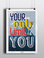 "Постер ""Your only limit is you"""