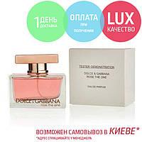 Tester Dolce & Gabbana The One. Eau De Parfum 75 ml / Тестер парфюм  Дольче Габанна Роуз Зе Уан 75 мл