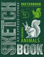 SketchBook / Блокнот для рисования / Скетчбук / Скетчбук Рисуем животных ( англ )