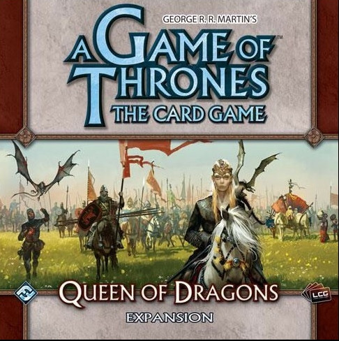Game of Thrones LCG: Queen of Dragons Expansion