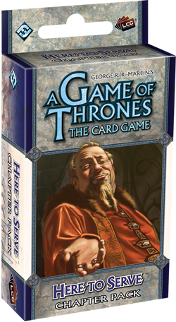 A Game of Thrones LCG: Here to Serve Chapter Pack