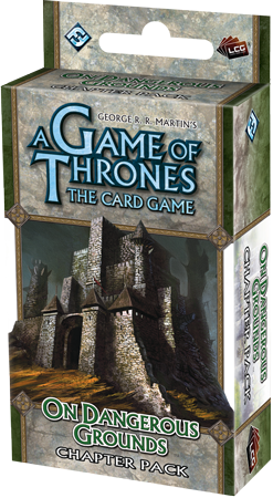 A Game of Thrones LCG: On Dangerous Grounds Chapter Pack