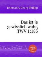 Телеман Георг Филипп Верно и всякого принятия достойно, TWV 1:183