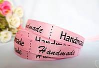 """Лента атласная, с надписью """"Handmade"""", 1 см, цвет розовый"""