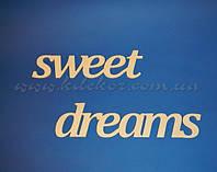 """Слова """"sweet dreams"""" заготовка для декора"""