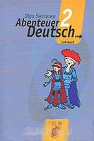 Ольга Зверлова Abenteuer Deutsch 2: Lehrbuch / Немецкий язык. С немецким за приключениями 2. 6 класс