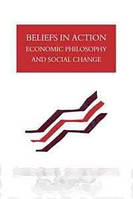 Eduardo Giannetti Da Fonseca Beliefs in Action: Economic Philosophy and Social Change