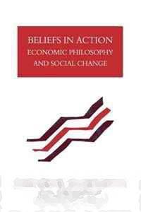 Eduardo Giannetti Da Fonseca Beliefs in Action: Economic Philosophy and Social Change - Книжный магазин Bookmart в Киеве