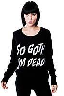 "Свитшот женский с принтом ""So Goth I'm Dead"" | Кофта"