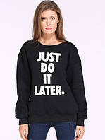 "Свитшот женский с принтом ""Just do it Later"" | Кофта"