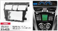 Рамка переходная Carav 11-403 TOYOTA Vios 2007+, Belta 2005-2008, Yaris Sedan 2006 Piano Black 2din