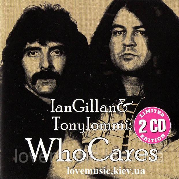 Музичний сд диск IAN GILLAN & TONY IOMMI Who cares (2012) (audio