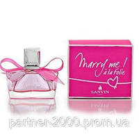 "Lanvin ""Marry Me! a' la folie"", 75 ml (Женская Туалетная Вода) Женская парфюмерия"