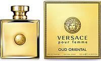 Versace Oud Oriental pour femme 100ml (Женская Туалетная Вода) Женские ароматы