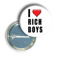 """Закатной значок с приколом круглый """"I love rich boys"""""""