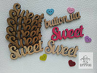 "Деревянная надпись ""sweet"""