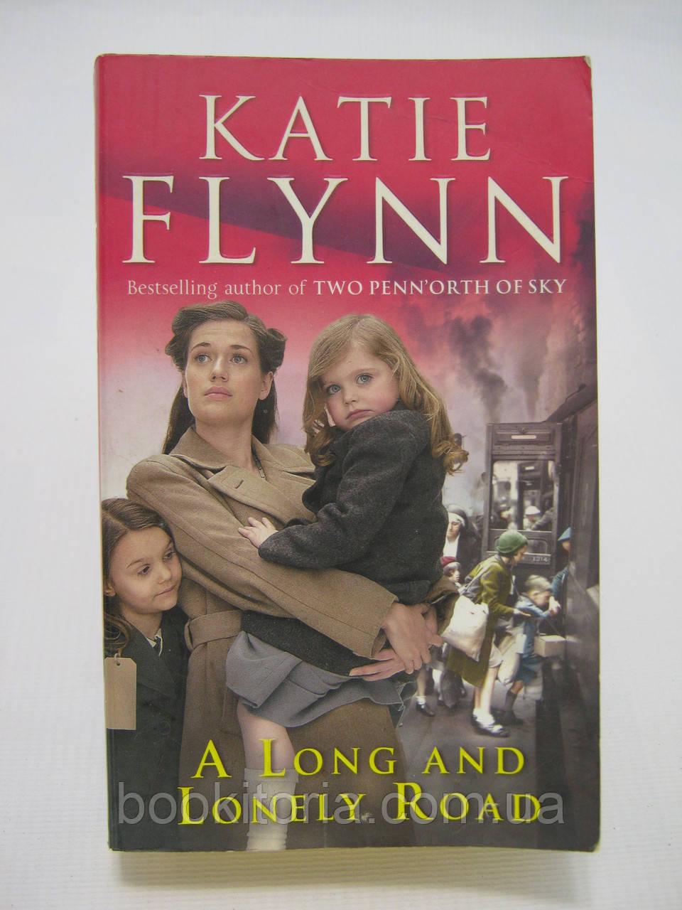 Flynn Katie. A Long and Lonely Road. Флинн К. Долгий и одинокий путь (б/у).