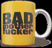 Чашка, Кружка Bad Mother Fucker