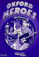 Рабочая тетрадь Oxford Heroes 3, Jenny Quintana   Oxford