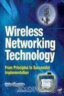 Steve Rackley Wireless Networking Technology: From Principles to Successful Implementation