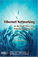 Jan L. Harrington Ethernet Networking for the Small Office and Professional Home Office