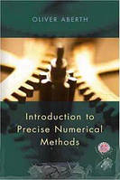 Oliver Aberth Introduction to Precise Numerical Methods, Second Edition