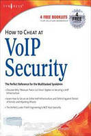 Thomas Porter, Michael Gough How to Cheat at Voip Security (How to Cheat) (How to Cheat) (How to Cheat)