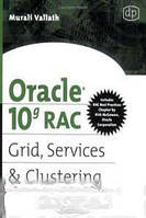 Murali Vallath Oracle 10g RAC Grid, Services & Clustering