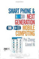 Pei Zheng, Lionel Ni Smart Phone and Next Generation Mobile Computing (Morgan Kaufmann Series in Networking (Paperback))