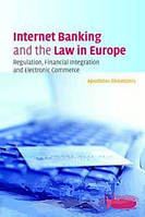 Apostolos Ath. Gkoutzinis Internet Banking and the Law in Europe: Regulation, Financial Integration and Electronic Commerce